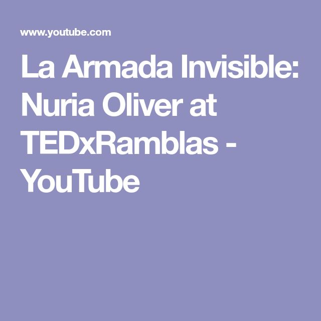 La Armada Invisible: Nuria Oliver at TEDxRamblas - YouTube