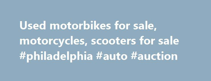 Used motorbikes for sale, motorcycles, scooters for sale #philadelphia #auto #auction http://canada.remmont.com/used-motorbikes-for-sale-motorcycles-scooters-for-sale-philadelphia-auto-auction/  #auto traders.com # Latest Adverts Buy your ideal car on Auto Trader AutoTrader is South Africa's leading market place for buying and selling new cars and used cars, bikes, boats, bakkies, SUV's, commercial vehicles, plant and farm and more. We advertise the widest range of new cars and second-hand…