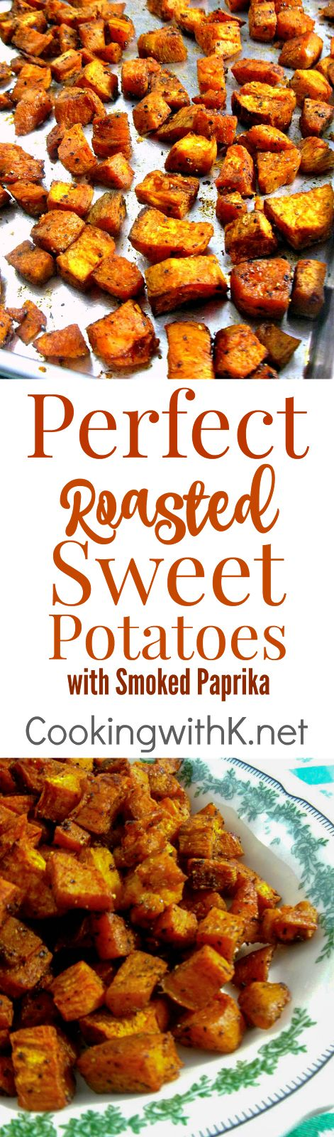 Perfect Roasted Sweet Potatoes with Smoked Paprika, roasted crispy tender bite size pieces of sweet potatoes coated with avocado oil, and generously sprinkled with paprika, coriander, salt and pepper and a pinch of cayenne pepper.