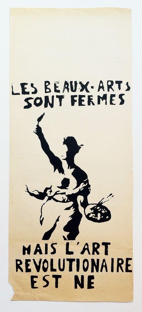 'LES BEAUX-ARTS SONT FERMES MAIS L'ART REVOLUTIONAIRE EST NE', SCREENPRINT, 1968. Translation: 'The Beaux-Arts (fine art schools) are closed...