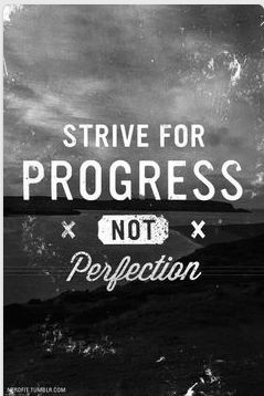 Great one! Strive for progress not perfection. http://wwww.UpliftingChicago.com