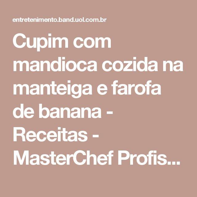 Cupim com mandioca cozida na manteiga e farofa de banana - Receitas - MasterChef Profissionais - Band.com.br
