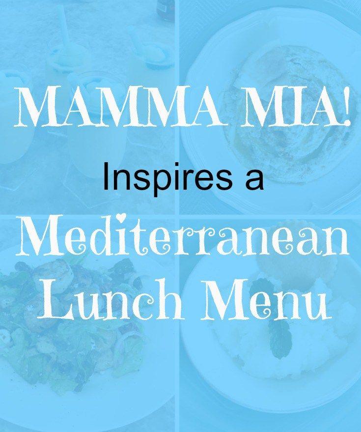 MAMMA MIA! Inspires a Mediterranean Lunch Menu