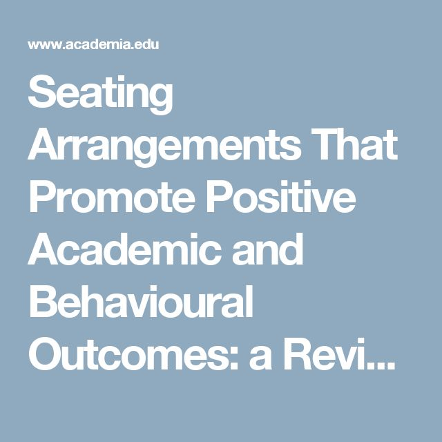 Seating Arrangements That Promote Positive Academic and Behavioural Outcomes: a Review of Empirical Research | Rachel Wannarka - Academia.edu
