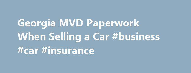 Georgia MVD Paperwork When Selling a Car #business #car #insurance http://cars.remmont.com/georgia-mvd-paperwork-when-selling-a-car-business-car-insurance/  #car for sell # Paperwork When Selling a Car in Georgia DMV.org Insurance Finder Join 1,972,984 Americans who searched DMV.org for car insurance rates. Enter your zip code: Continue Paperwork Required to Sell a Car in Georgia So, you've got a car you want to sell in Georgia. How exactly do you go about the…The post Georgia MVD Paperwork…