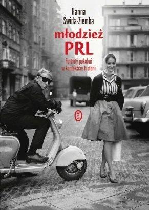 Młodzież PRL. Portrety pokoleń w kontekście historii