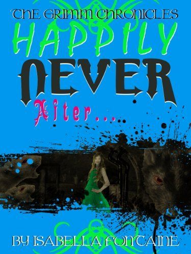 FREE: 11/7/12  Happily Never After (The Grimm Chronicles, Book 2) by Ken Brosky, http://www.amazon.com/dp/B008AK7Y2O/ref=cm_sw_r_pi_dp_axRMqb12W0R5C