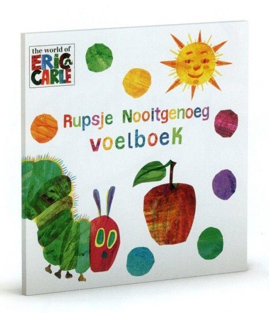 Rupsje Nooitgenoeg voelboek - Eric CarleEen van de leukste peuterboeken nu ook voor baby's! Met leuke voelelementen