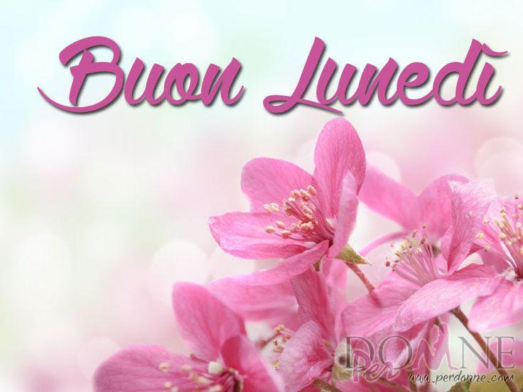 50 best buongiorno buon lunedi images on pinterest for Buon lunedi whatsapp