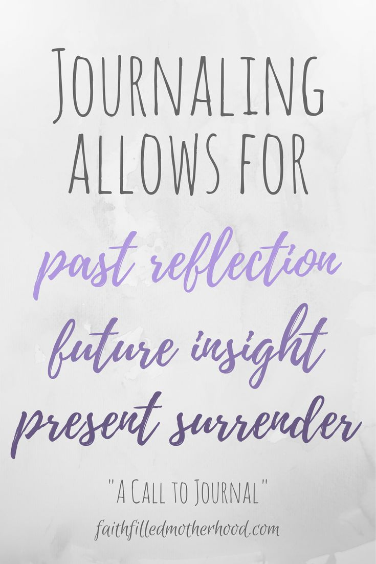 """Journaling allows for past reflection, future insight, and present surrender."" Read more from ""A Call to Journal"" on FaithFilledMotherhood.com"
