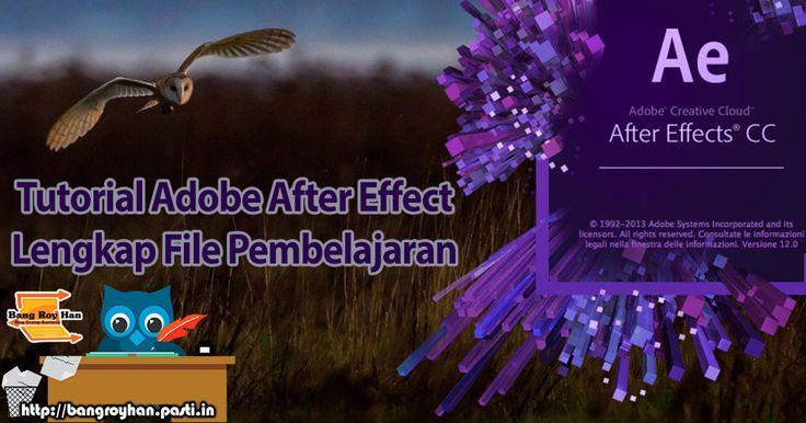Tutorial adobe after effect lengkap file pembelajaran download di http://bangroyhan.pasti.in/download-gratis/tutorial-adobe-after-effect-lengkap-file-pembelajaran/