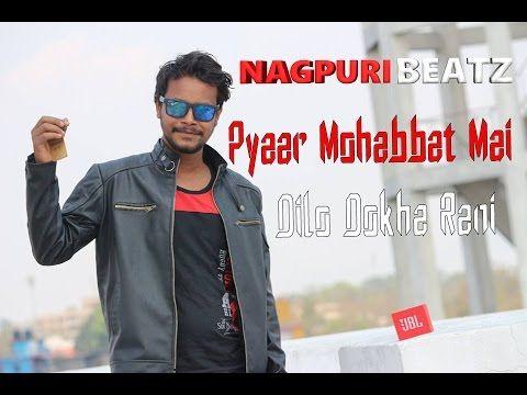 Pyaar Mohabbat Mai Dilo Dokha Rani    Nagpuri BeatZ    Jharkhand    nagp...