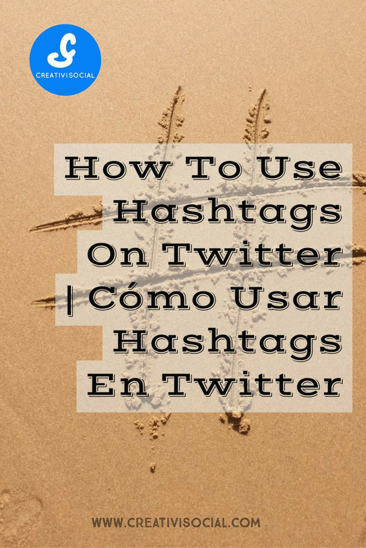 Learn what a hashtag is and how to use them on twitter. English/ Español