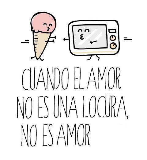 Cuando el #Amor no es una #Locura, no es #Amor... #Citas #Frases @Candidman