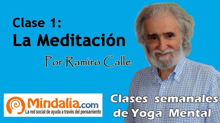 Clase 1: La Meditación. Enseñanzas Magistrales, por Ramiro Calle. Yoga M...