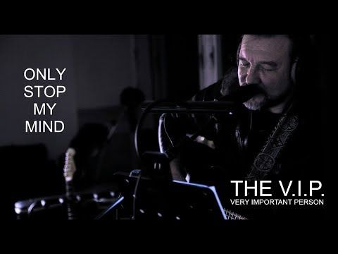 ONLY STOP MY MIND © 2016 THE V.I.P. (Official Music Video)