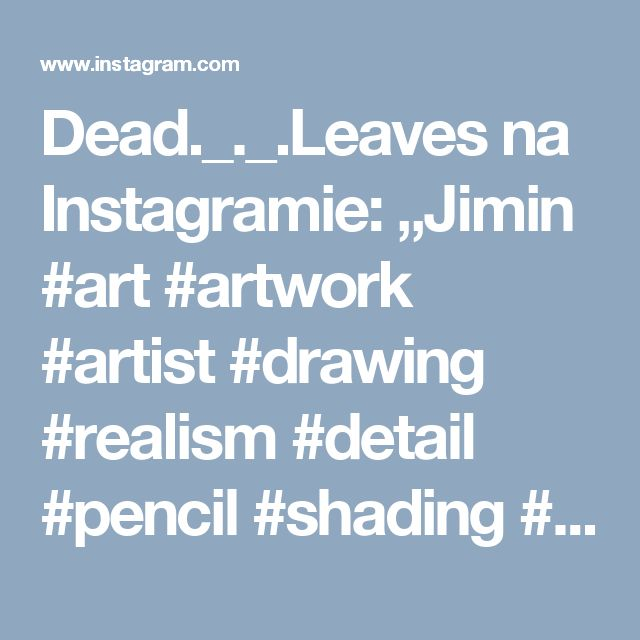 "Dead._._.Leaves na Instagramie: ""Jimin  #art #artwork #artist #drawing #realism #detail #pencil #shading #portrait #wip #bts #fanart #fanartbts  #btsfanart #jimin…"" • Instagram"