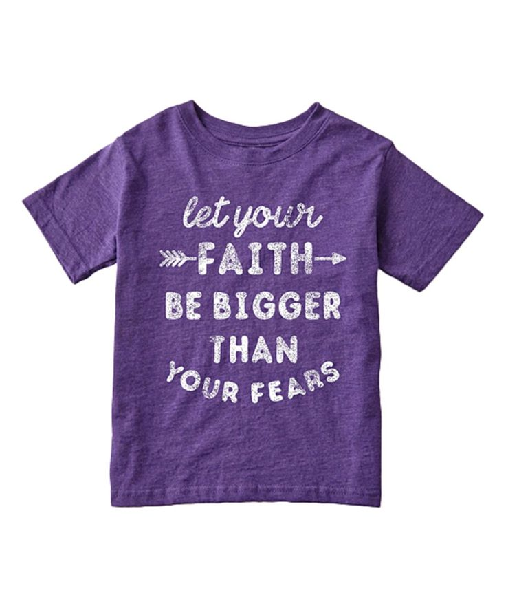 Take a look at this Purple 'Let Your Faith be Bigger' Tee - Toddler & Girls today!