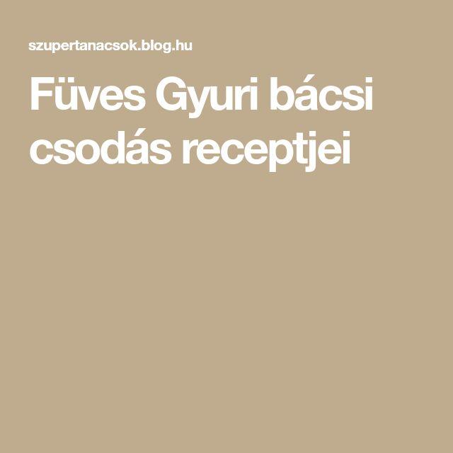 Füves Gyuri bácsi csodás receptjei