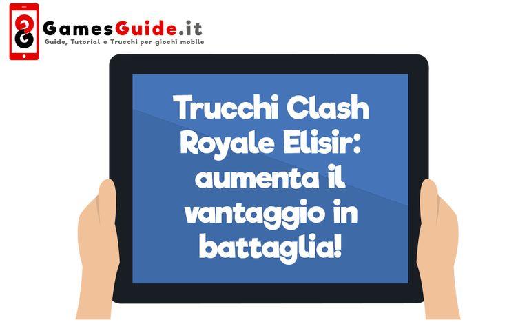 Trucchi Clash Royale Elisir: aumenta il vantaggio in battaglia!