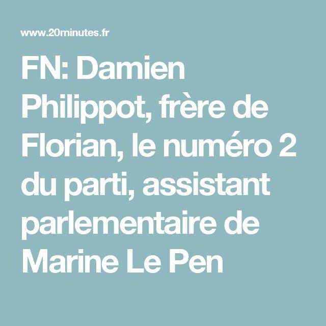 FN: Damien Philippot, frère de Florian, le numéro2 du parti, assistant parlementaire de Marine Le Pen