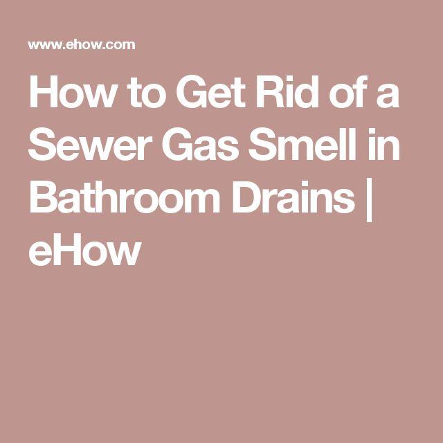17 meilleures idées à propos de sewer gas smell sur pinterest