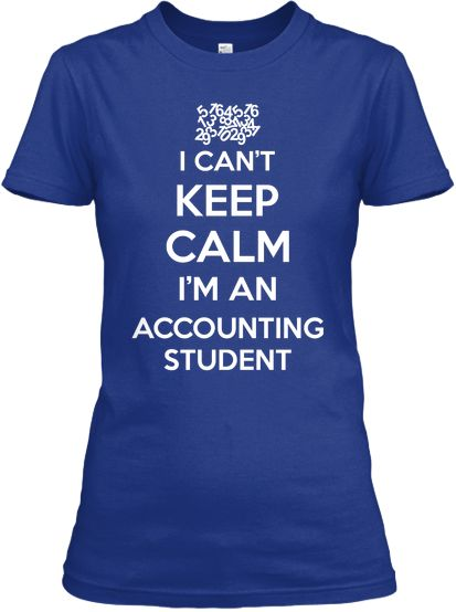 Limited Edition Accounting Student! | Teespring