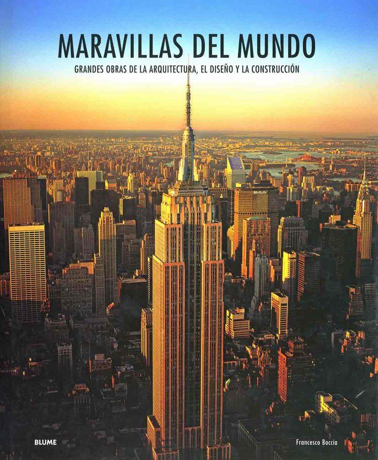 #Arquitectura / Países y Ciudades  MARAVILLAS DEL MUNDO. GRANDES OBRAS DE LA ARQUITECTURA, EL DISEÑO Y LA CONSTRUCCIÓN - VV.AA. #Blume