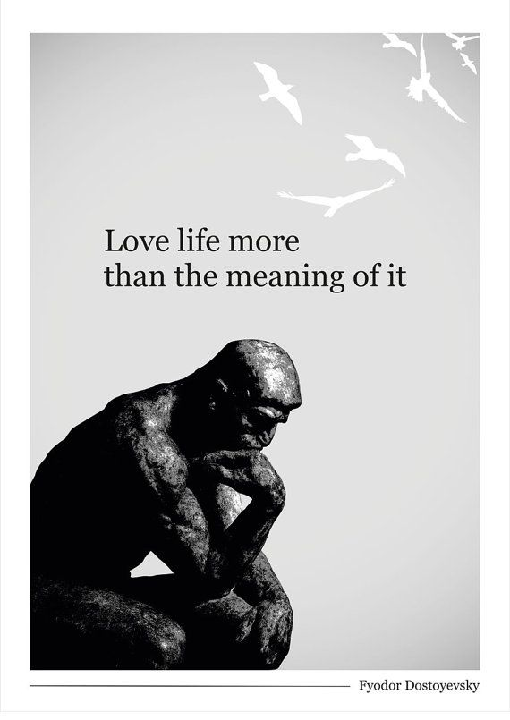 Love life more then the meaning of it. Fyodor Dostoyevsky. Code-3bwq  Great…