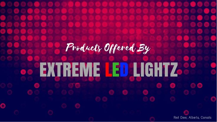 Have a look at the products offered by Extreme Led Lightz.