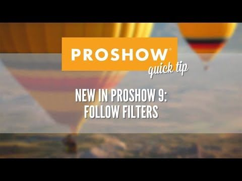 Follow Filters in ProShow 9 - YouTube
