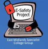 E-Safety Project (East Midlands Specialist College Group)