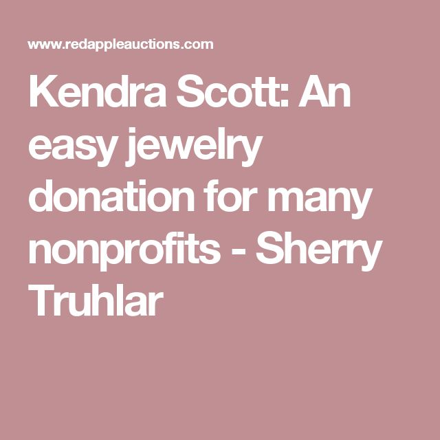 new arrivals dfedc d3dc3 Kendra Scott  An easy jewelry donation for many nonprofits   Fundraising  and Development   Auction donations, Silent auction donations, Donation  request