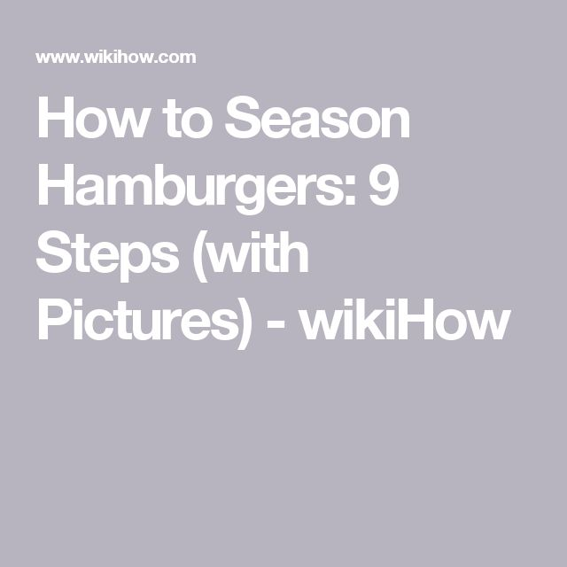 How to Season Hamburgers: 9 Steps (with Pictures) - wikiHow