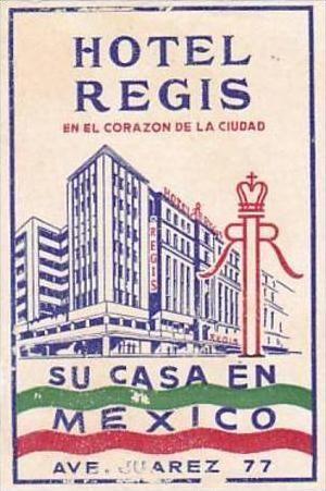 MEXICO JUAREZ HOTEL REGIS VINTAGE LUGGAGE LABEL - bidStart (item 34974365 in Collectibles & Ephemera... Labels)