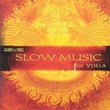 Slow Music for Yoga [CD]
