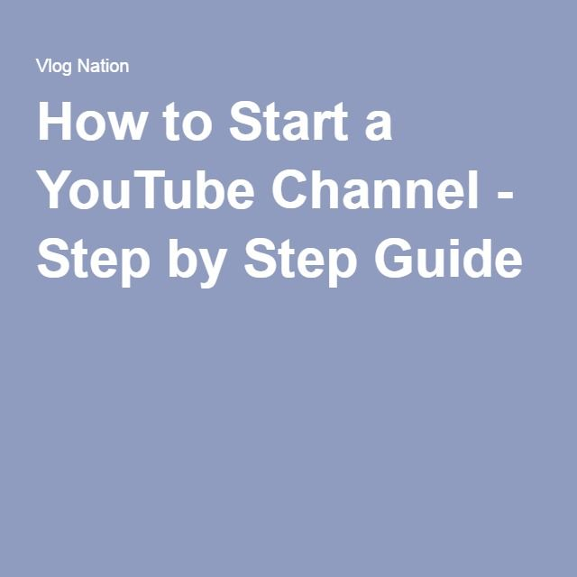 how to open a youtube channel and earn money 1000 ideas about step by step guide on pinterest 4118