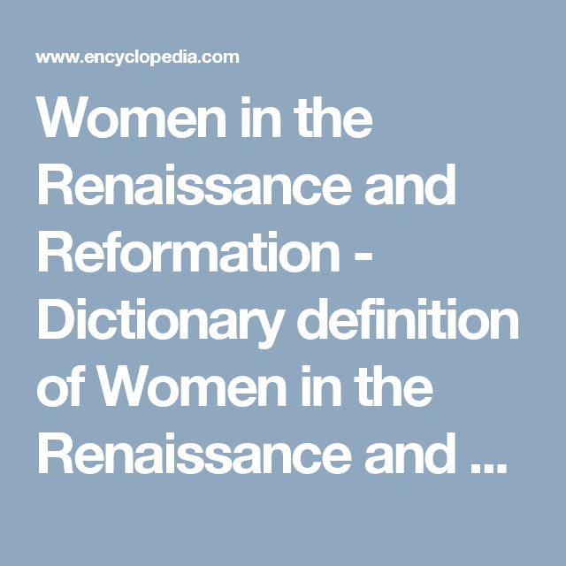 Luxury Women in the Renaissance and Reformation Dictionary definition of Women in the Renaissance and Reformation