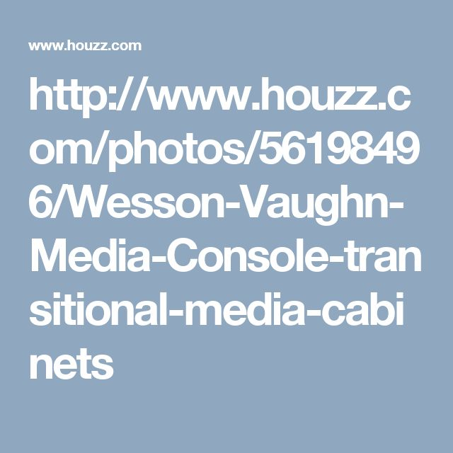 http://www.houzz.com/photos/56198496/Wesson-Vaughn-Media-Console-transitional-media-cabinets