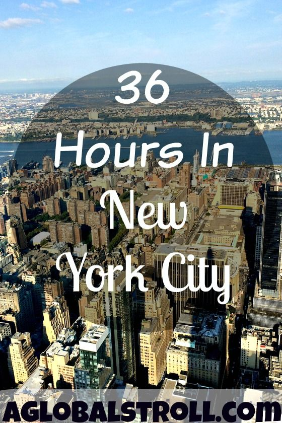 Limited time in the big apple? Check out what we did with 36 hours in New York City! | AGlobalStroll.com
