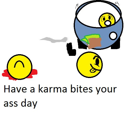 Karma way to have a day!