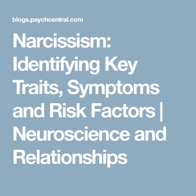 Narcissism: Identifying Key Traits, Symptoms and Risk Factors   Neuroscience and Relationships