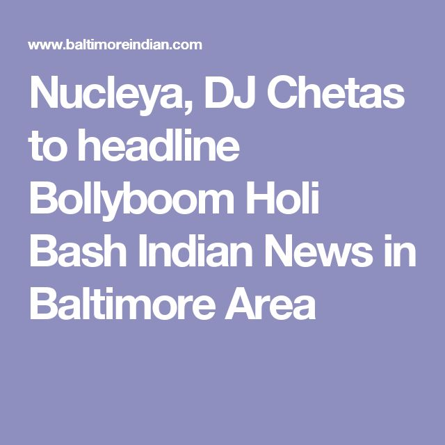 Nucleya, DJ Chetas to headline Bollyboom Holi Bash   Indian News in Baltimore Area