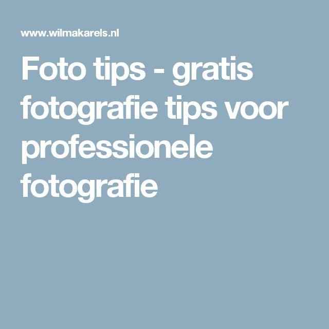 Foto tips - gratis fotografie tips voor professionele fotografie