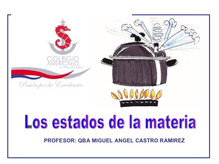 los-estados-de-la-materia-3378332 by Colegio Americano de san Carlos via Slideshare
