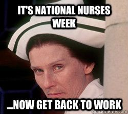National Nurses Week memes | quickmeme                              …