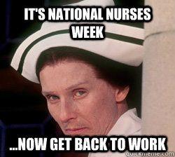 National Nurses Week memes | quickmeme                              …