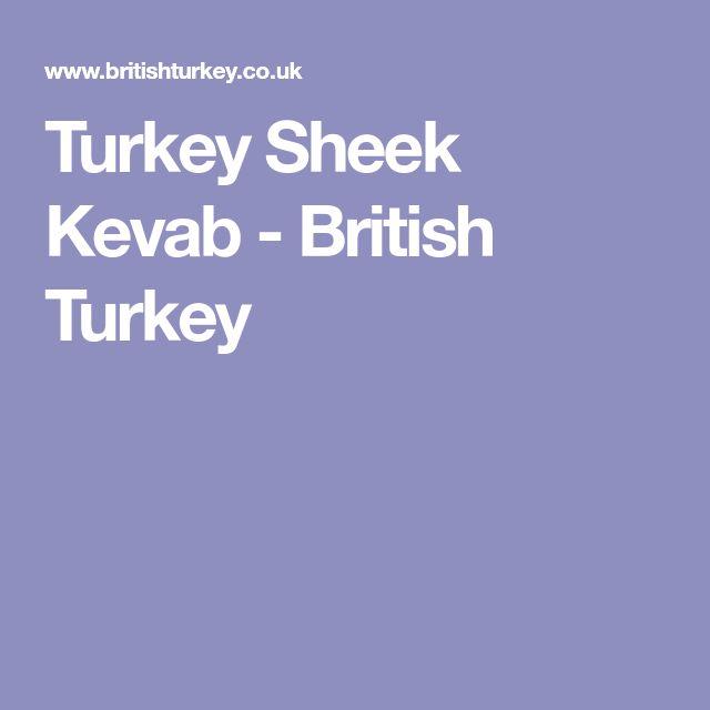 Turkey Sheek Kevab - British Turkey