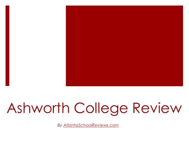 Ashworth College Review by Atlanta School Reviews via slideshare. The Ashworth College Review powerpoint presentation.