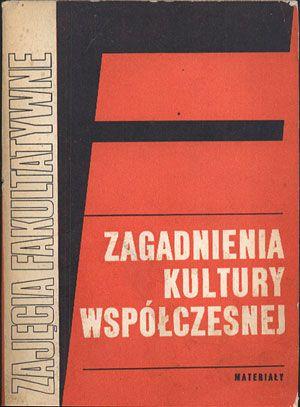 Zagadnienia kultury współczesnej. Materiały pomocnicze do zajęć fakultatywnych w grupie humanistycznej, Andrzej Wasilewski (opr.), PZWS, 1972, http://www.antykwariat.nepo.pl/zagadnienia-kultury-wspolczesnej-materialy-pomocnicze-do-zajec-fakultatywnych-w-grupie-p-14396.html